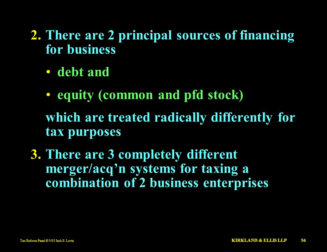 There are 2 principal sources of financing for business debt and