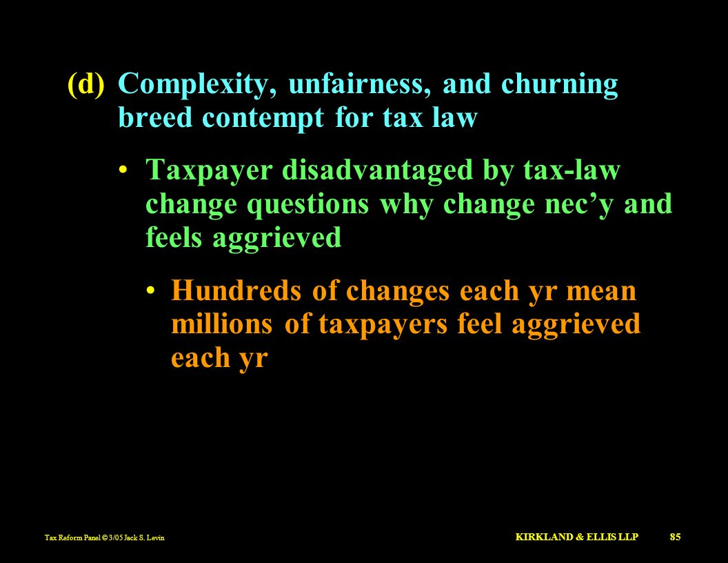 (d) Complexity, unfairness, and churning breed contempt for tax law