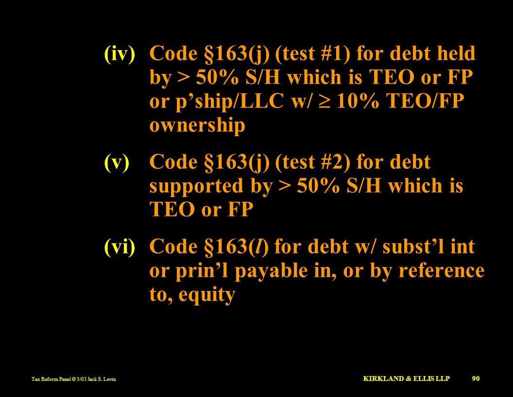 (iv) Code §163(j) (test #1) for debt held by > 50% S/H which is TEO or FP or p'ship/LLC w/  10% TEO/FP ownership