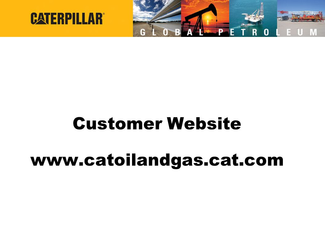 Customer Website www.catoilandgas.cat.com