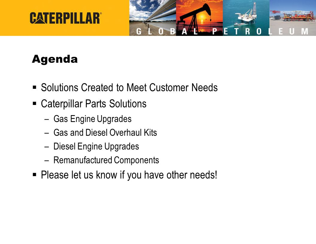 Solutions Created to Meet Customer Needs Caterpillar Parts Solutions