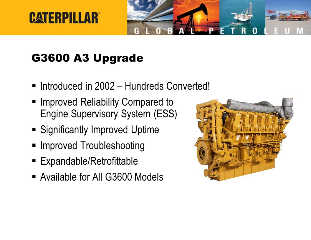 G3600 A3 Upgrade Introduced in 2002 – Hundreds Converted! Improved Reliability Compared to Engine Supervisory System (ESS)