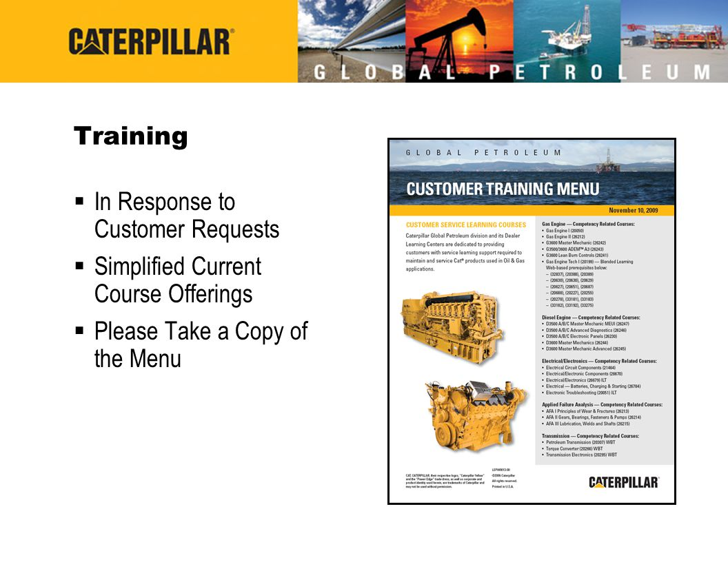 Training In Response to Customer Requests. Simplified Current Course Offerings.