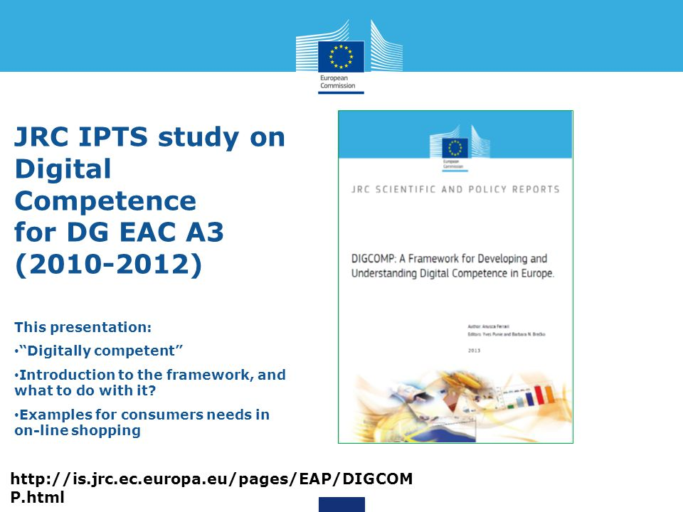 JRC IPTS study on Digital Competence for DG EAC A3 (2010-2012)