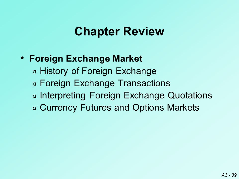 Chapter Review Foreign Exchange Market History of Foreign Exchange