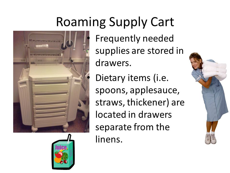 Roaming Supply Cart Frequently needed supplies are stored in drawers.