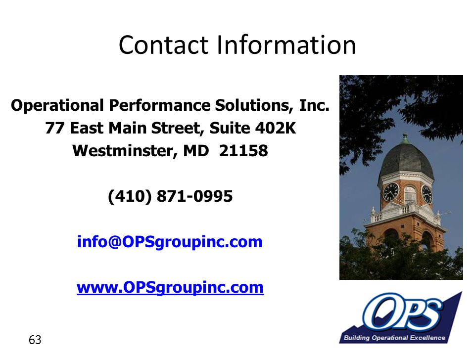 Contact Information Operational Performance Solutions, Inc. 77 East Main Street, Suite 402K. Westminster, MD 21158.