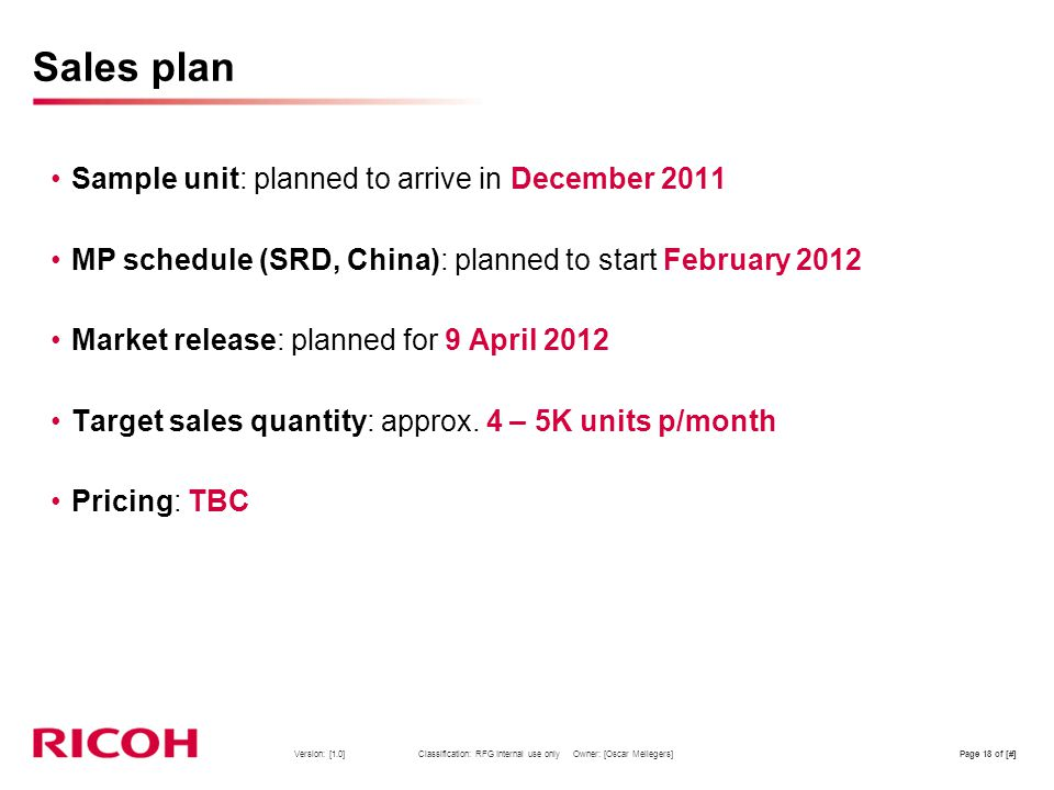Sales plan Sample unit: planned to arrive in December 2011