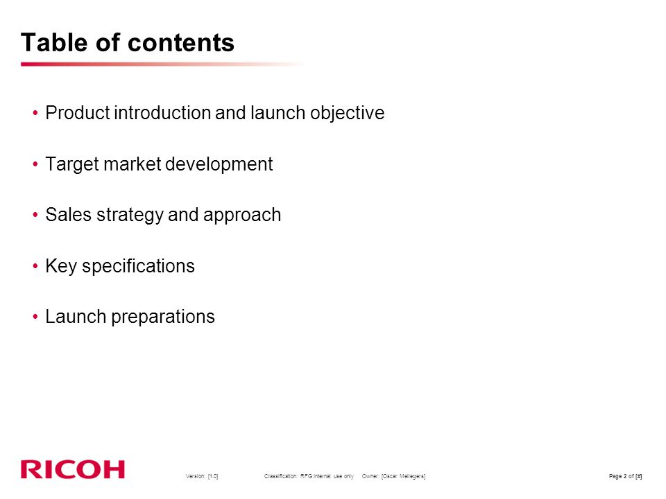 Table of contents Product introduction and launch objective
