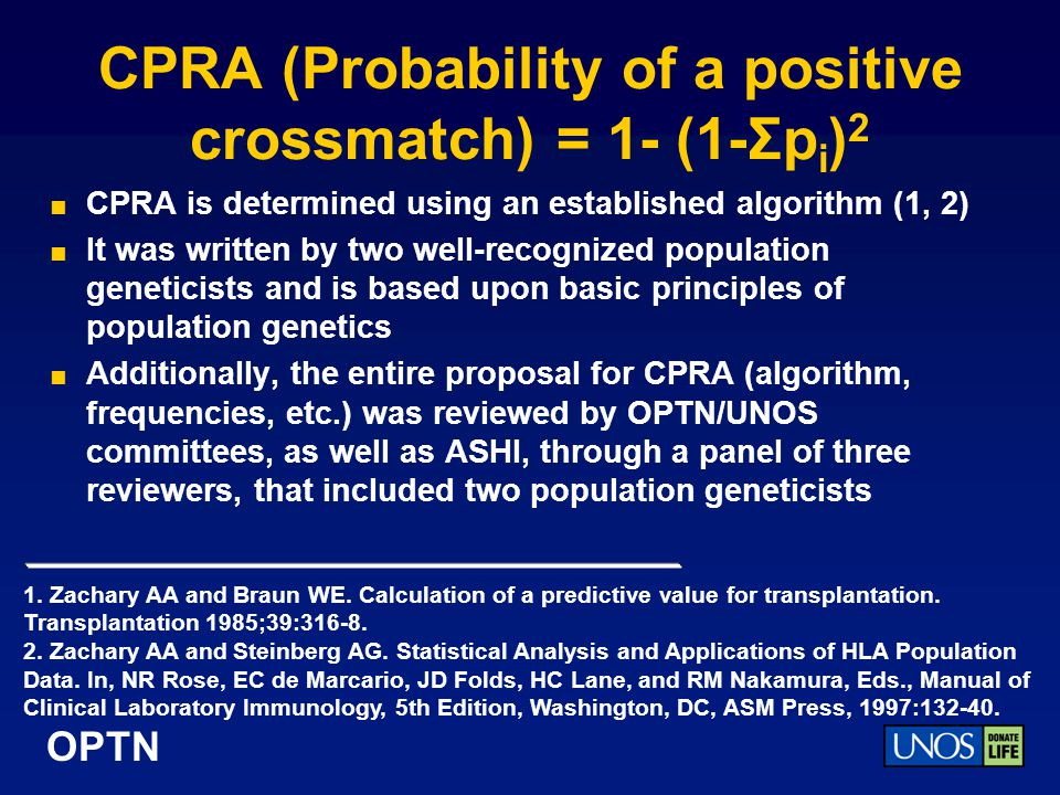 CPRA (Probability of a positive crossmatch) = 1- (1-Σpi)2