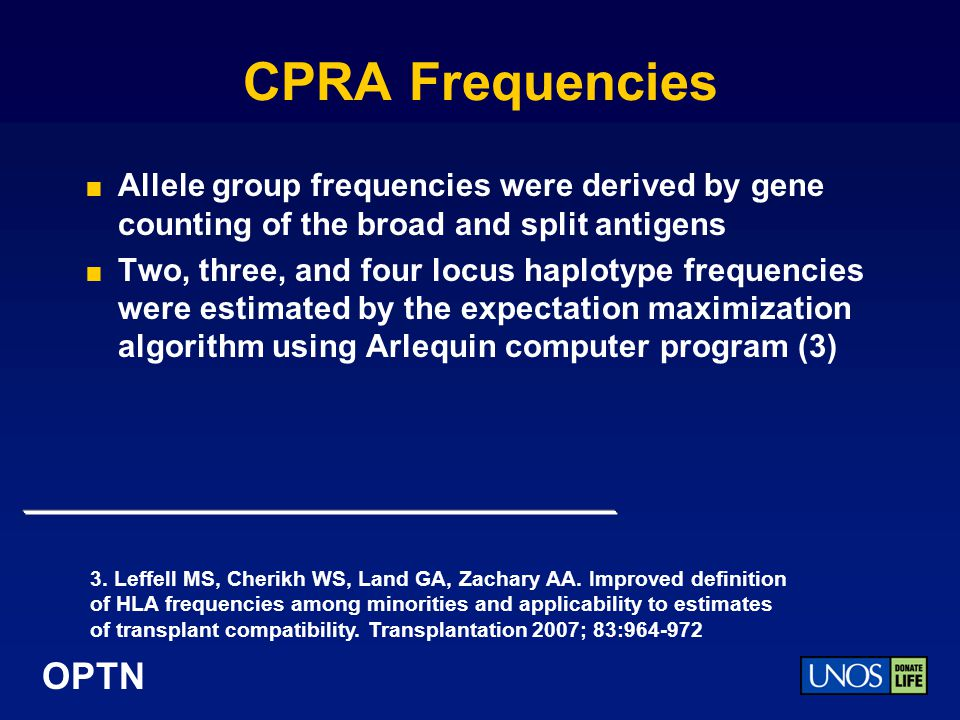 CPRA Frequencies Allele group frequencies were derived by gene counting of the broad and split antigens.