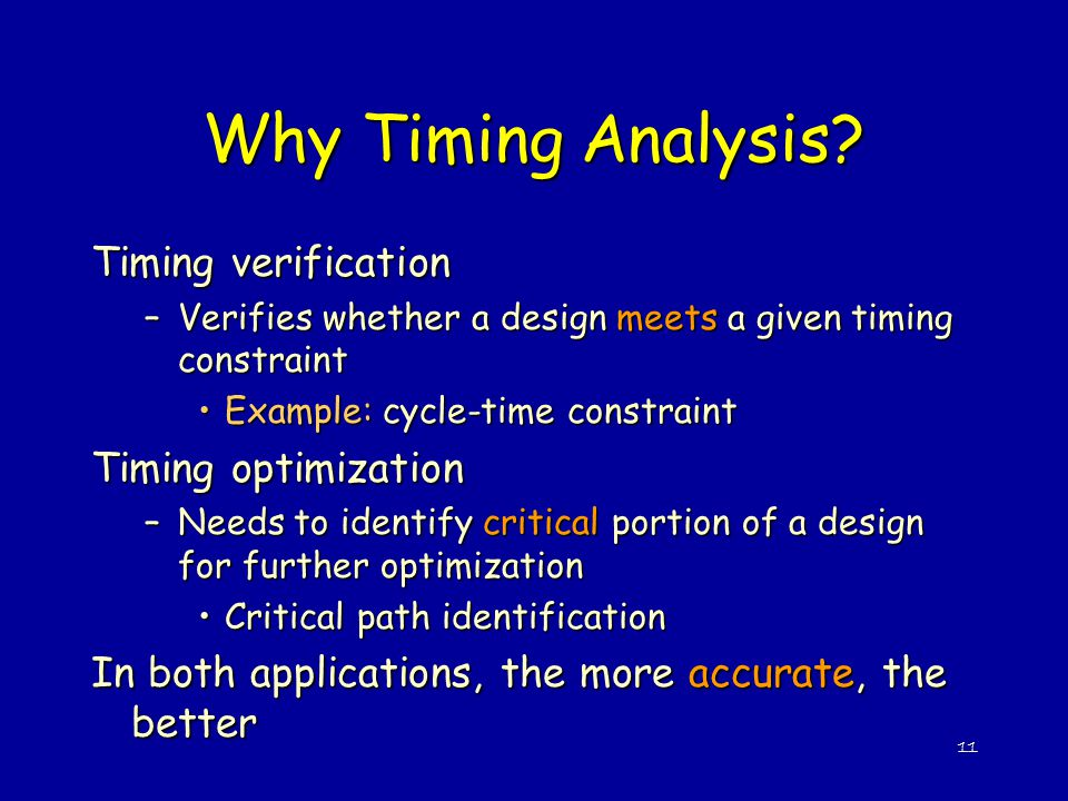 Why Timing Analysis Timing verification Timing optimization