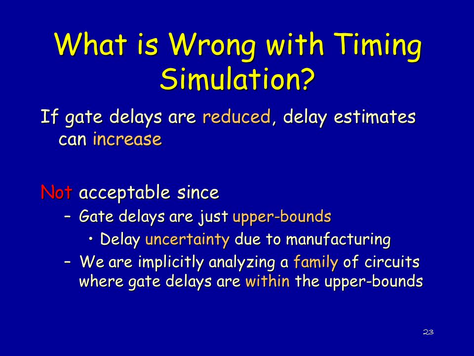 What is Wrong with Timing Simulation