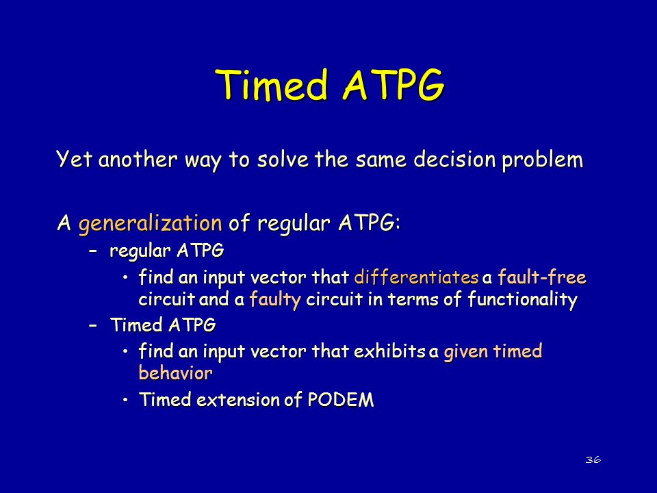 Timed ATPG Yet another way to solve the same decision problem