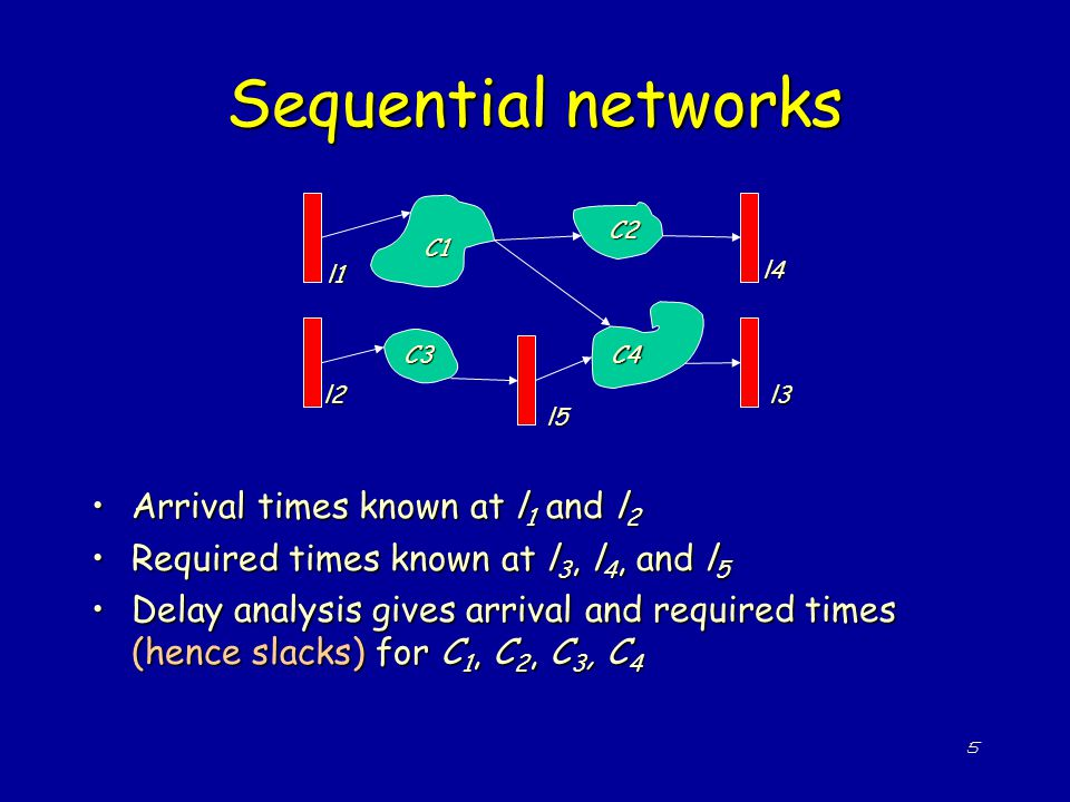 Sequential networks Arrival times known at l1 and l2