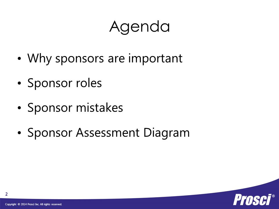 Agenda Why sponsors are important Sponsor roles Sponsor mistakes