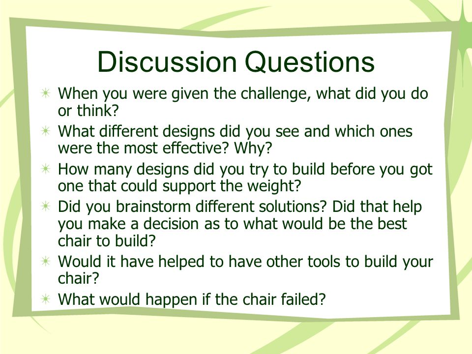 Discussion Questions When you were given the challenge, what did you do or think