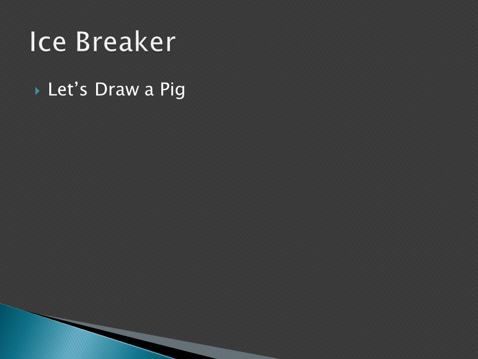 Ice Breaker Let's Draw a Pig Question 1