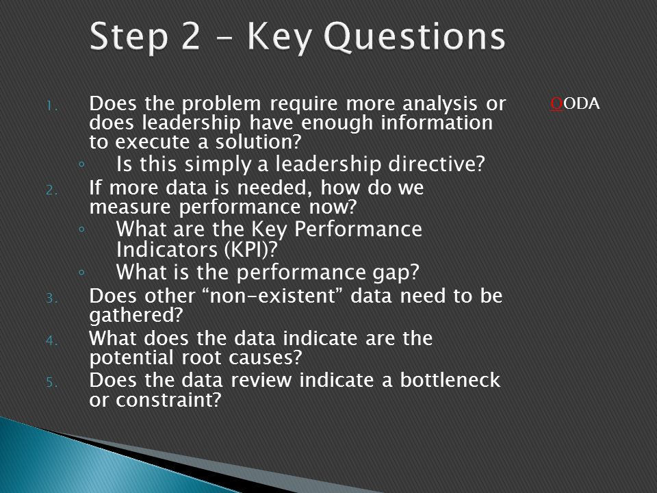 Step 2 – Key Questions Is this simply a leadership directive