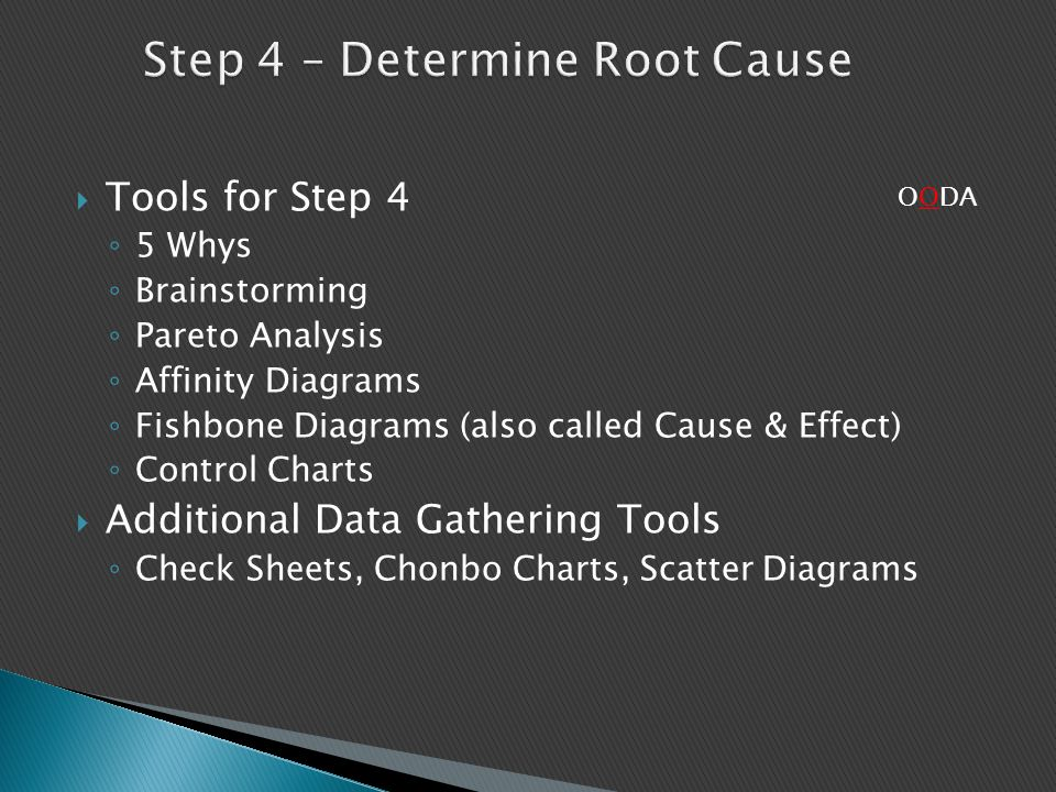 Step 4 – Determine Root Cause