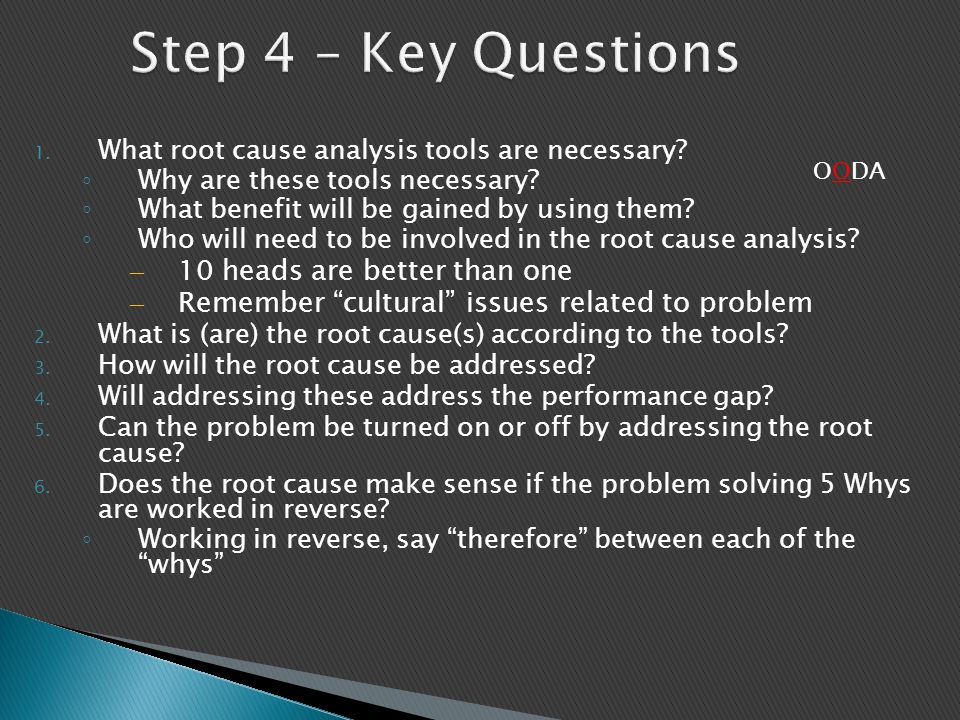 Step 4 – Key Questions 10 heads are better than one