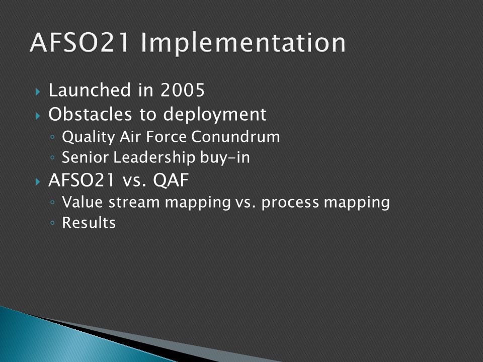AFSO21 Implementation Launched in 2005 Obstacles to deployment