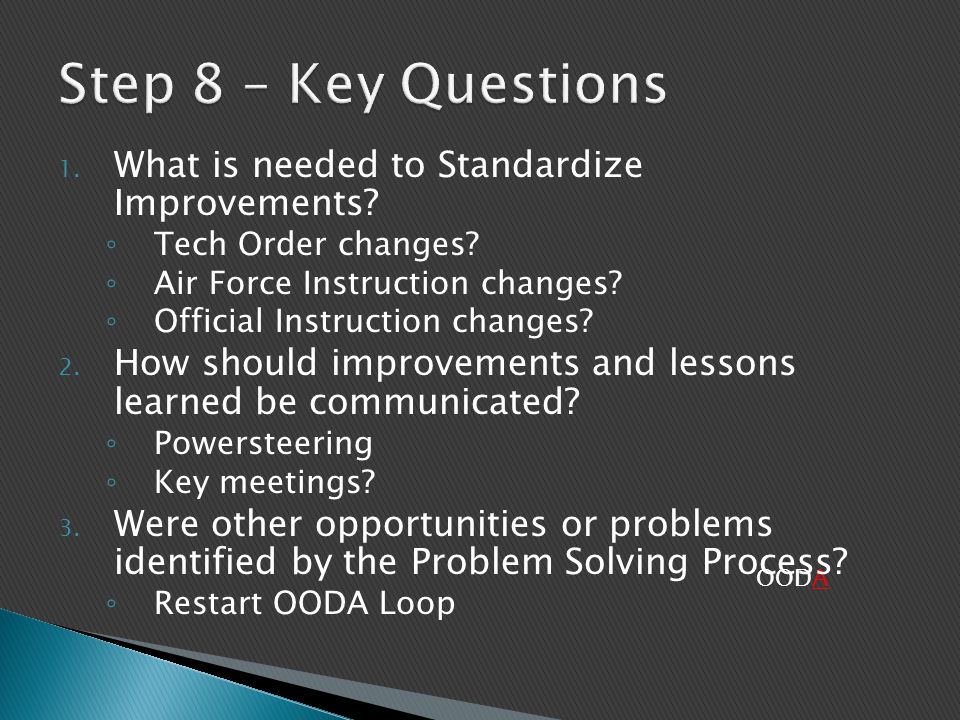 Step 8 – Key Questions What is needed to Standardize Improvements