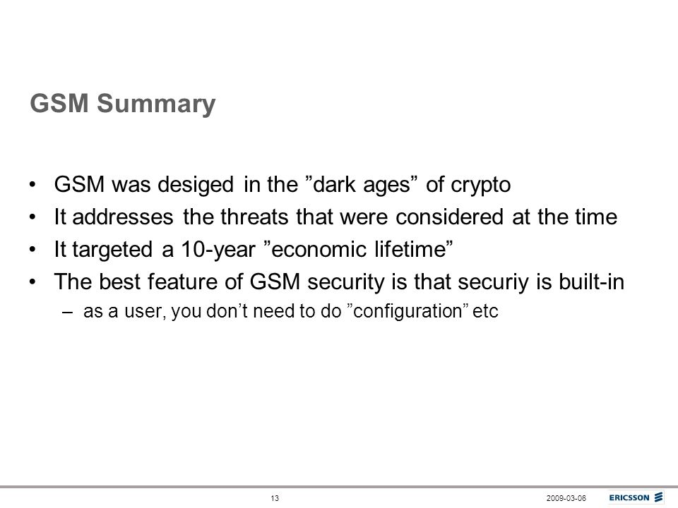 GSM Summary GSM was desiged in the dark ages of crypto