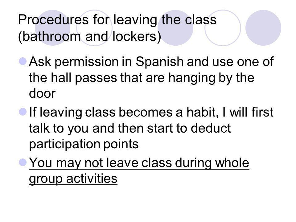 Procedures for leaving the class (bathroom and lockers)