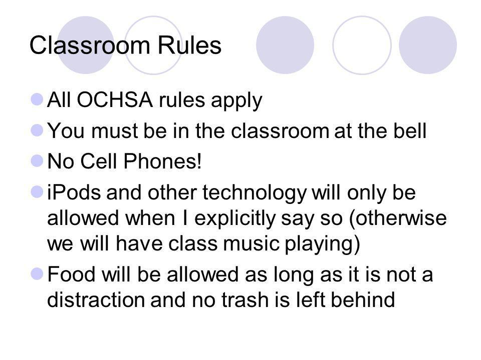 Classroom Rules All OCHSA rules apply