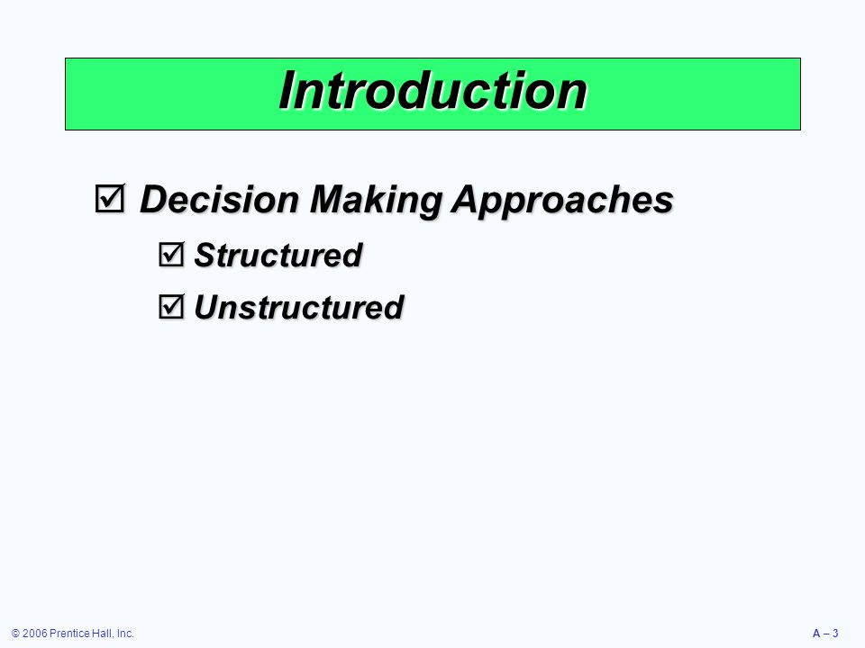 Introduction Decision Making Approaches Structured Unstructured