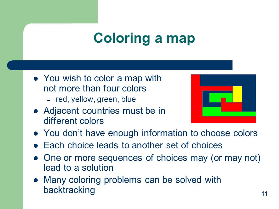 Coloring a map You wish to color a map with not more than four colors