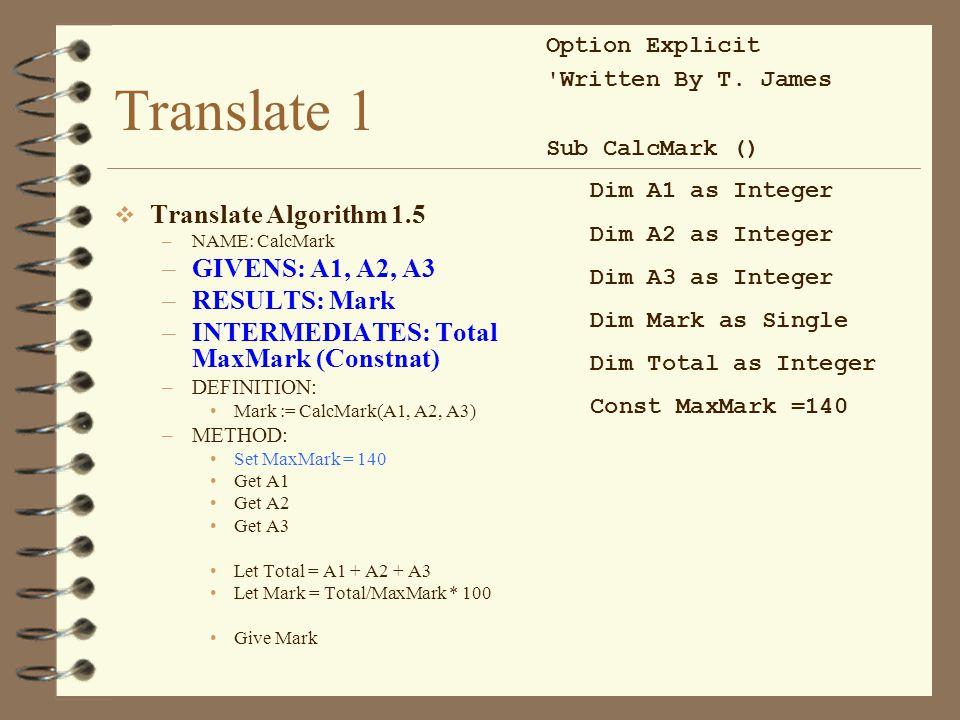 Translate 1 Translate Algorithm 1.5 GIVENS: A1, A2, A3 RESULTS: Mark