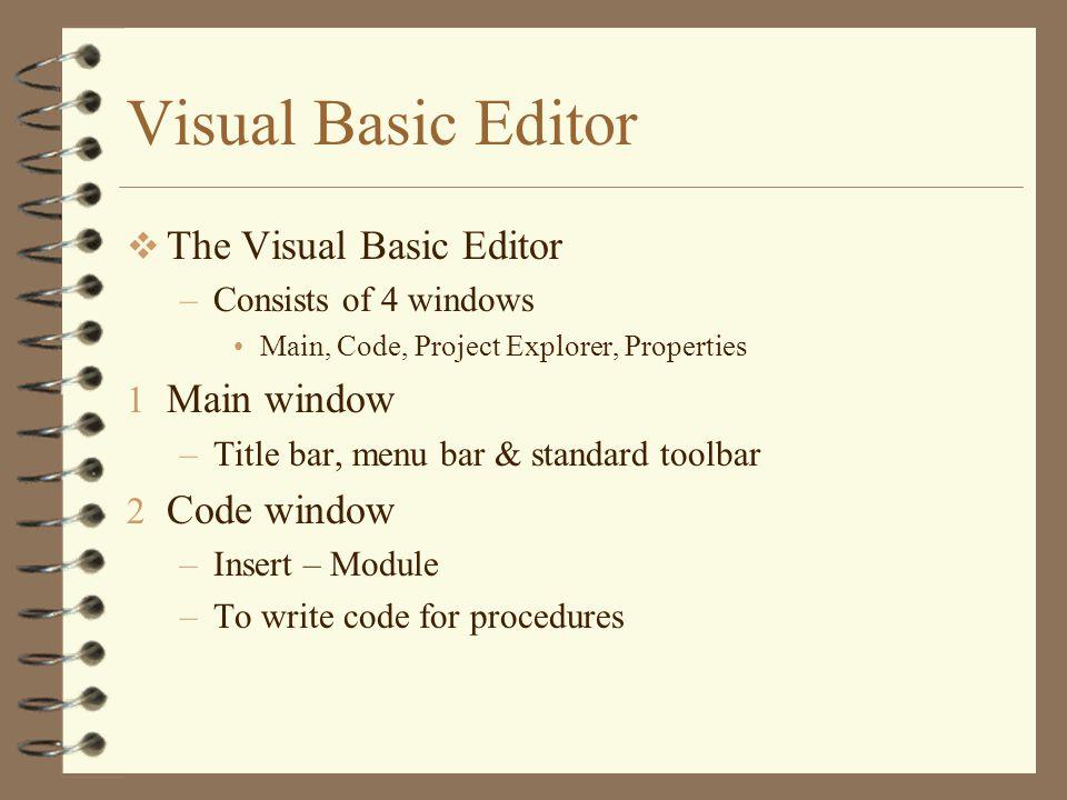 Visual Basic Editor The Visual Basic Editor Main window Code window
