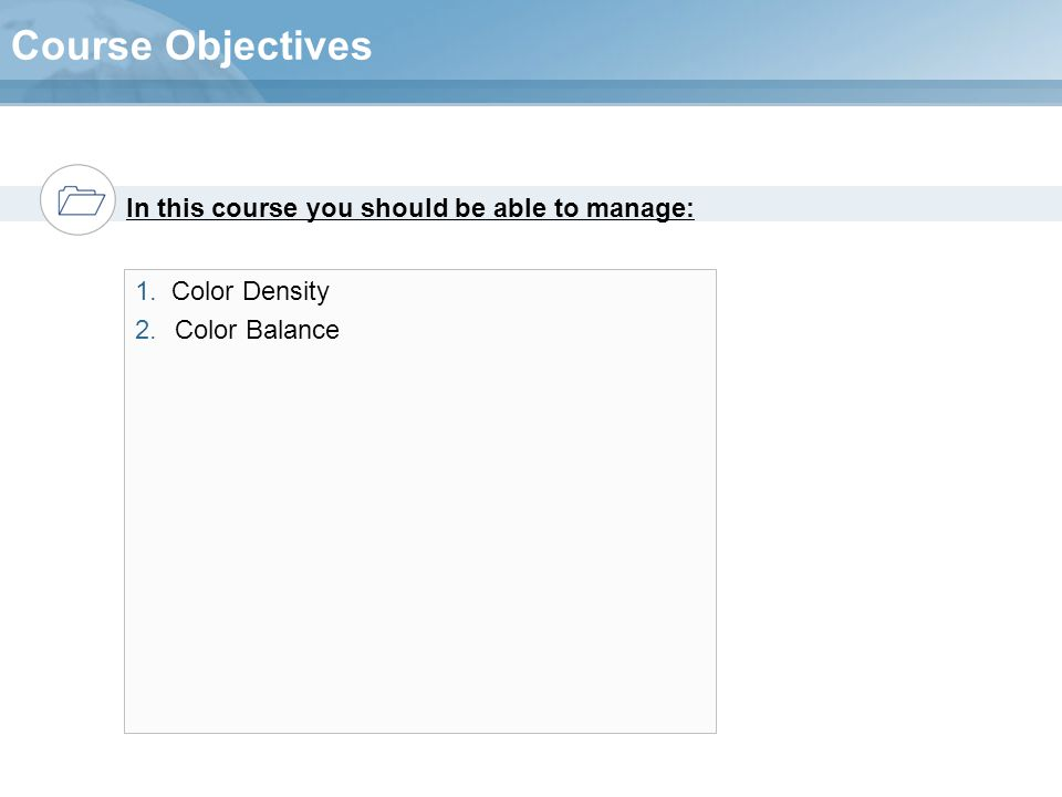 Course Objectives 1. Color Density Color Balance