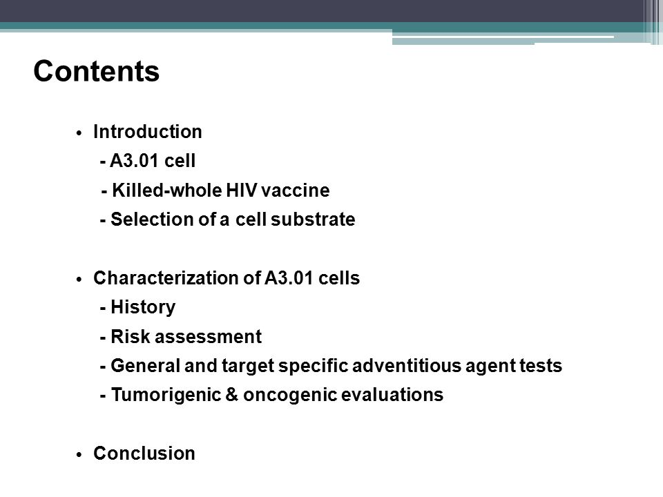Contents Introduction - A3.01 cell - Killed-whole HIV vaccine