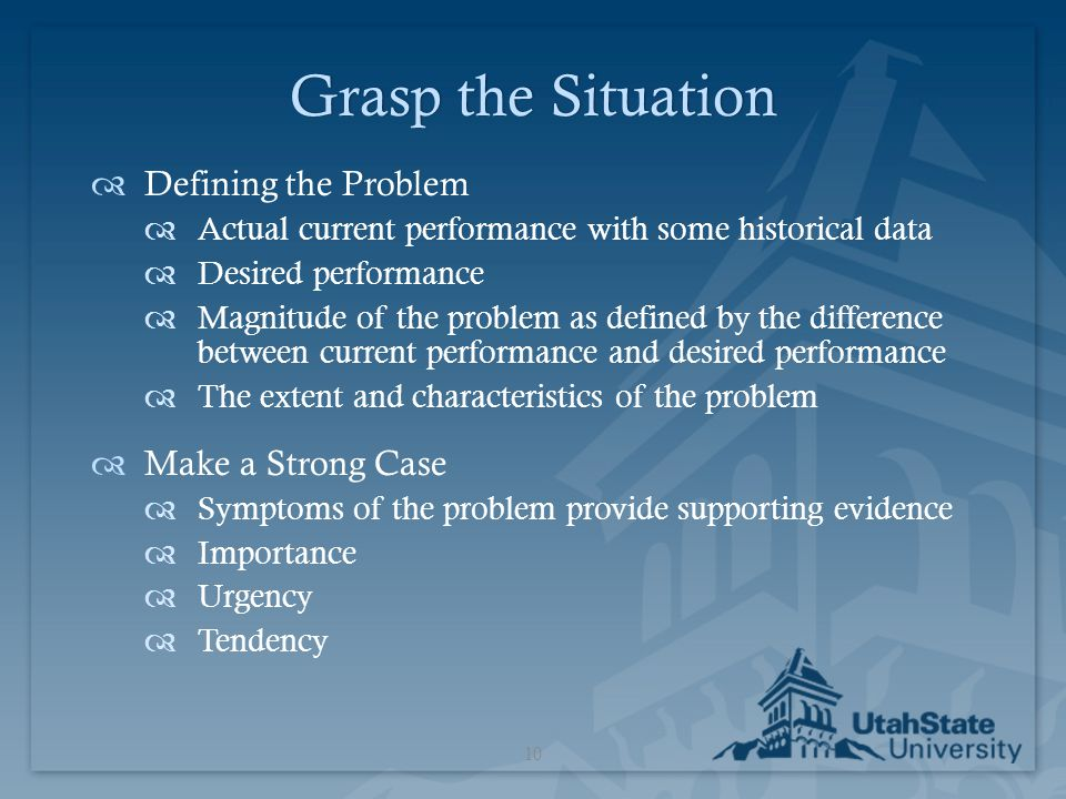 Grasp the Situation Defining the Problem Make a Strong Case