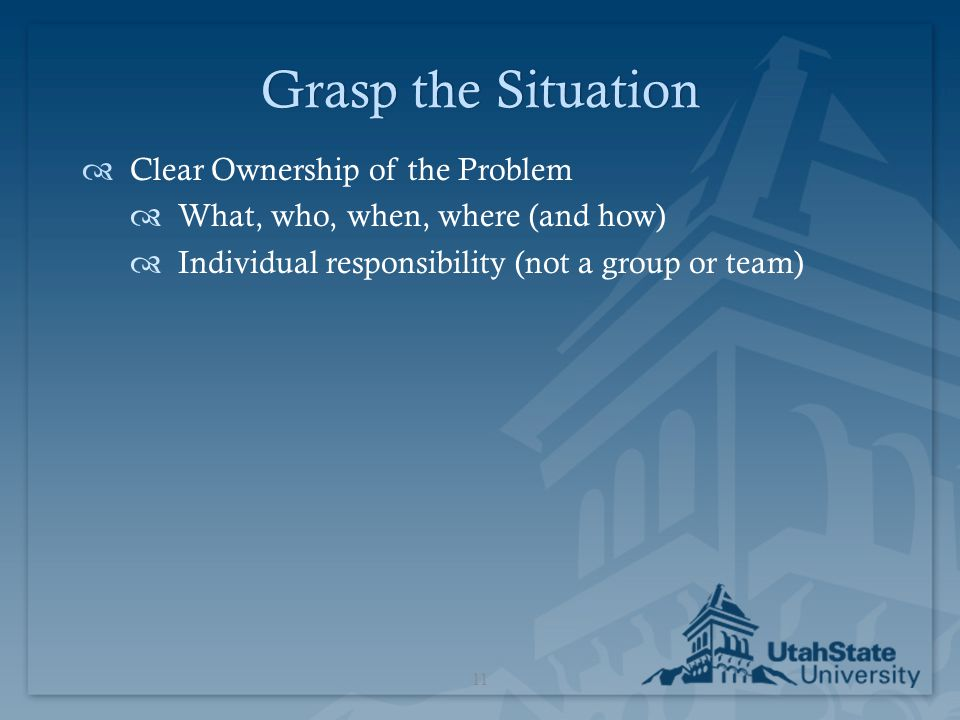 Grasp the Situation Clear Ownership of the Problem