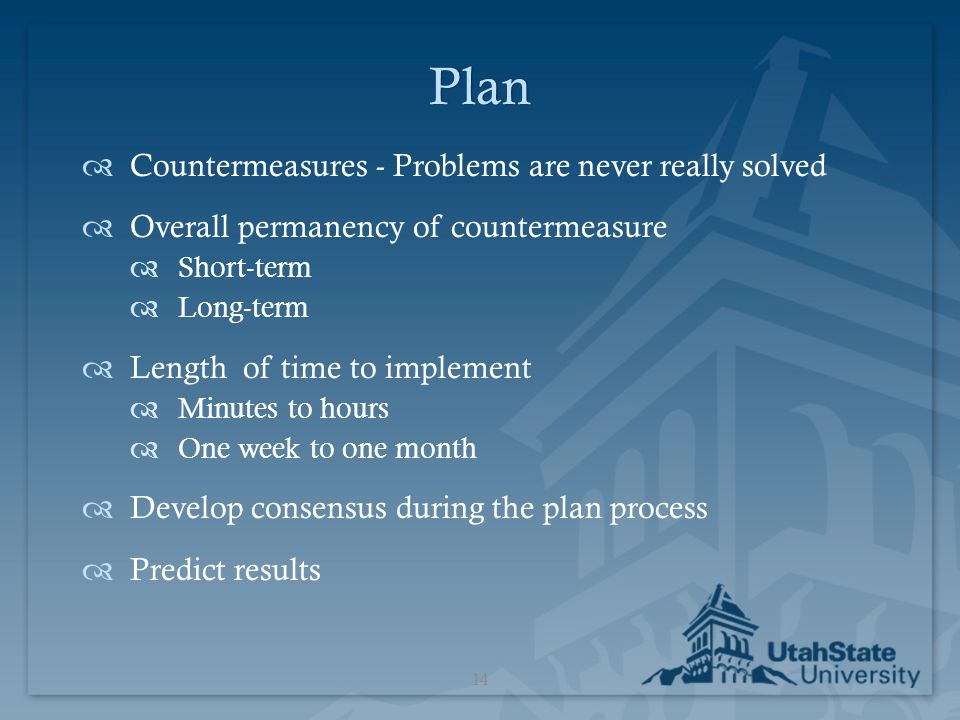 Plan Countermeasures - Problems are never really solved