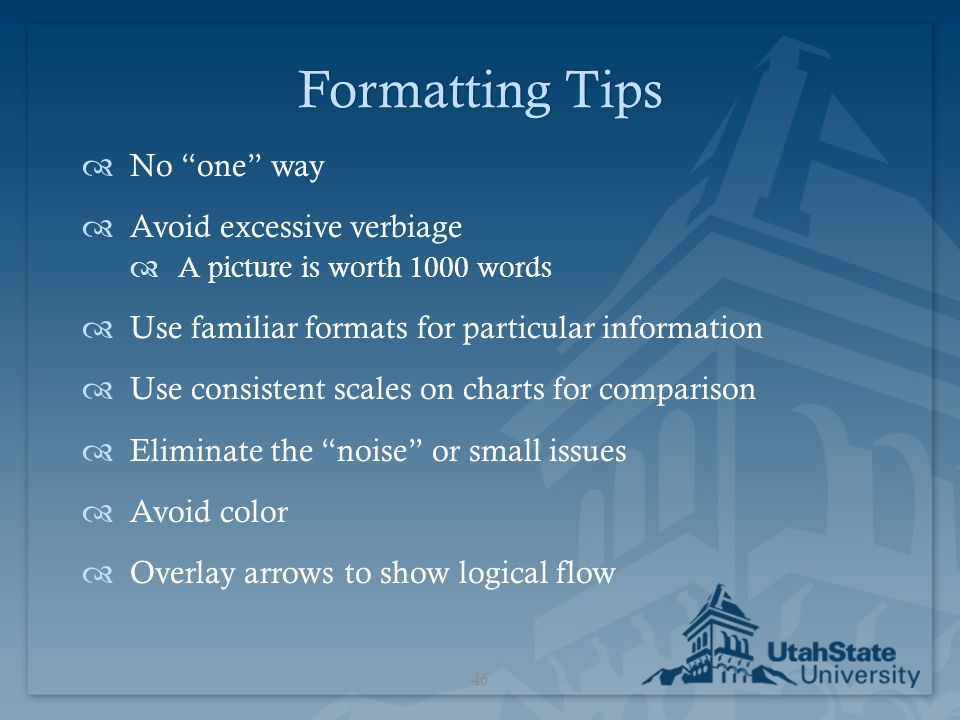 Formatting Tips No one way Avoid excessive verbiage