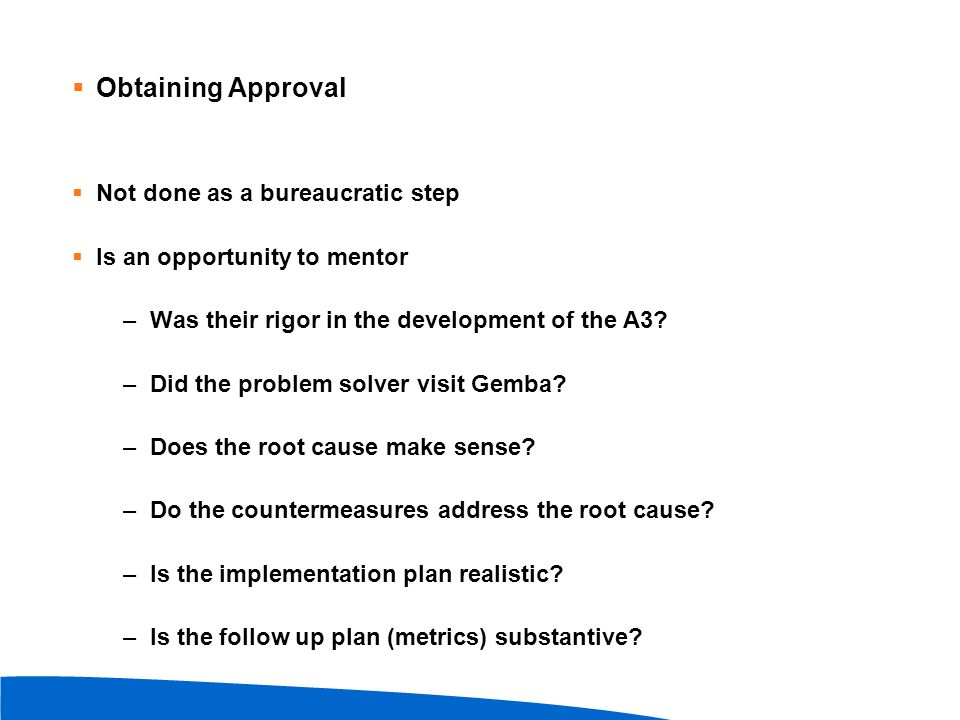 Obtaining Approval Not done as a bureaucratic step