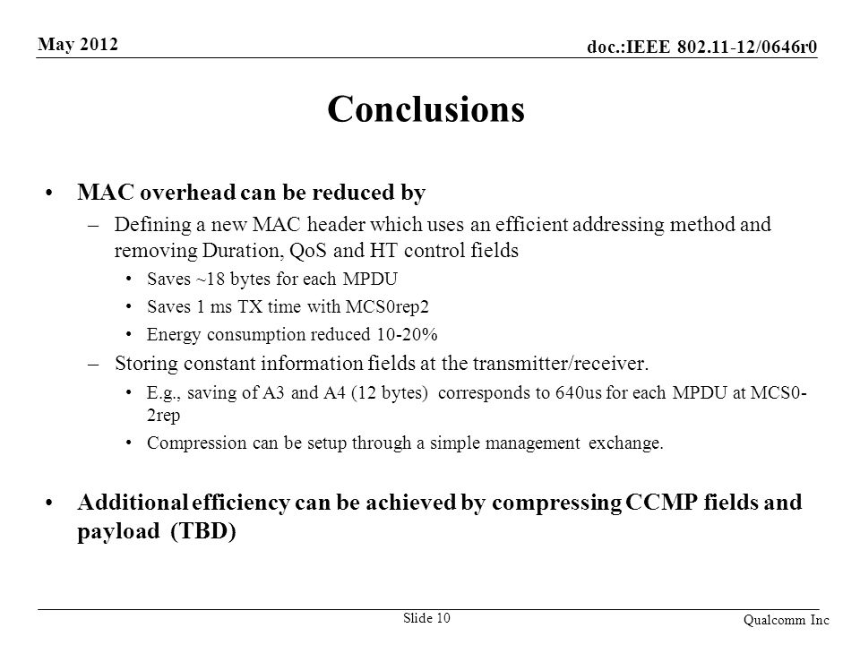 Conclusions MAC overhead can be reduced by