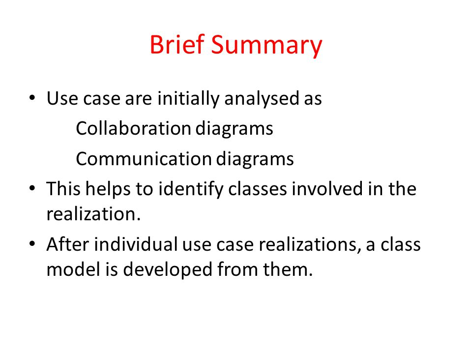 Brief Summary Use case are initially analysed as