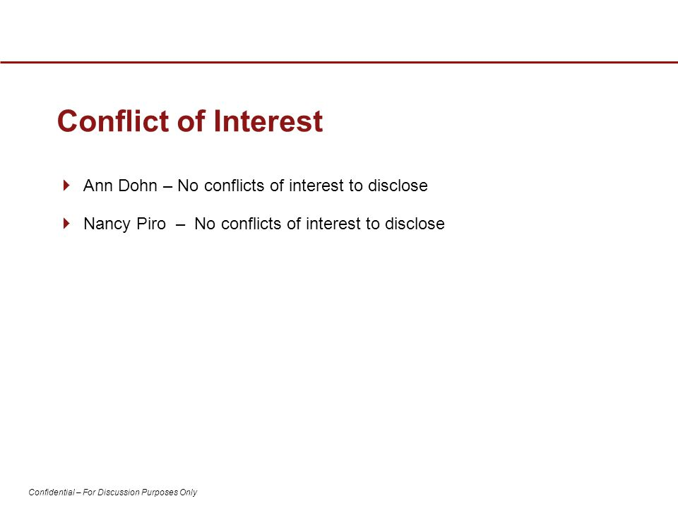 Conflict of Interest Ann Dohn – No conflicts of interest to disclose