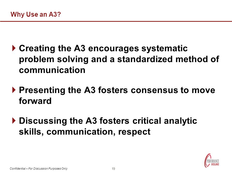 Presenting the A3 fosters consensus to move forward