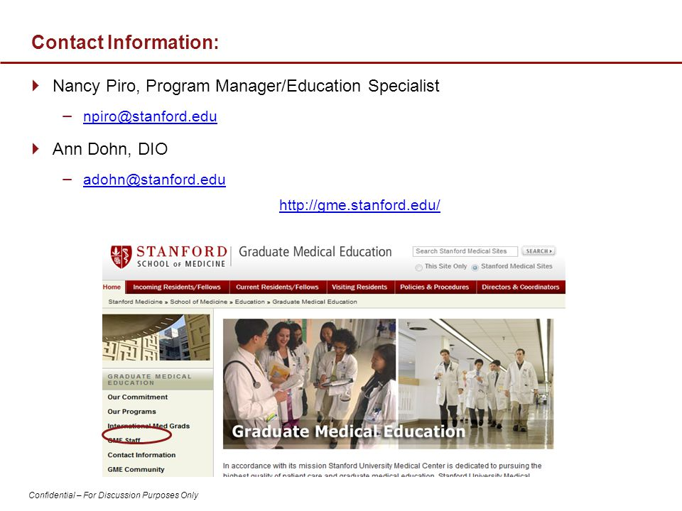 Contact Information: Nancy Piro, Program Manager/Education Specialist. npiro@stanford.edu. Ann Dohn, DIO.