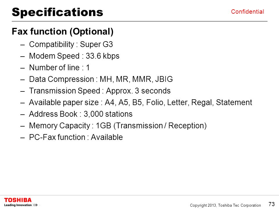 Specifications Fax function (Optional) Compatibility : Super G3