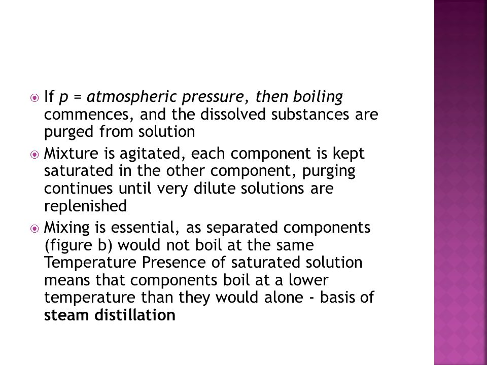 If p = atmospheric pressure, then boiling commences, and the dissolved substances are purged from solution
