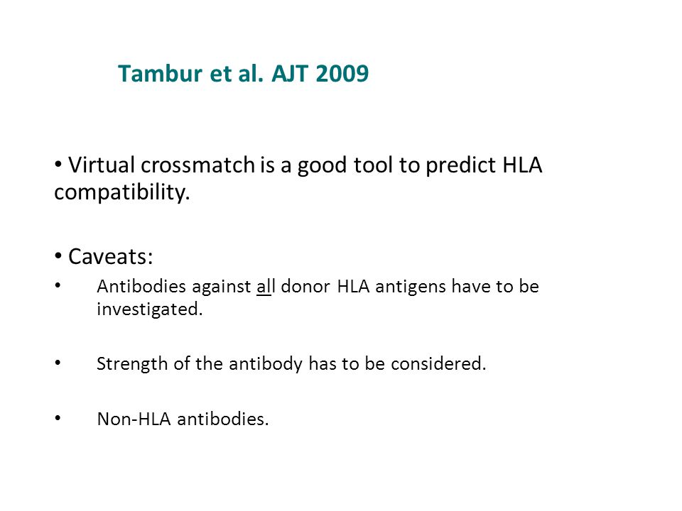 Tambur et al. AJT 2009 Virtual crossmatch is a good tool to predict HLA compatibility.