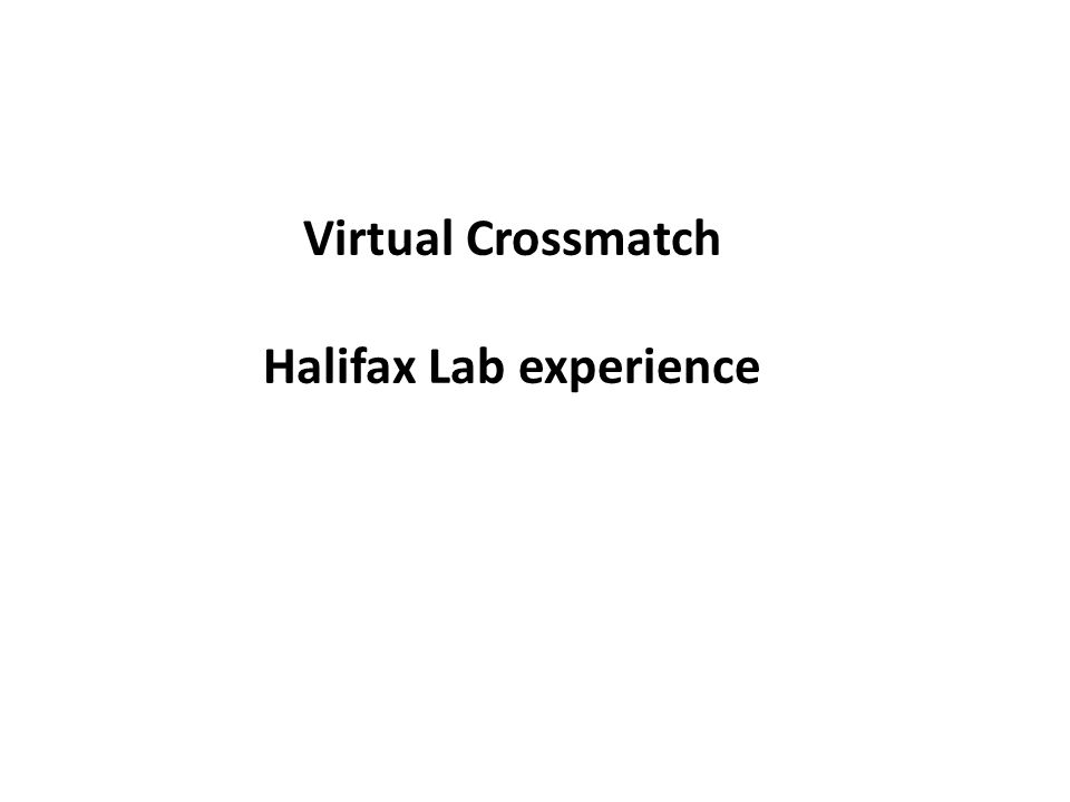 Virtual Crossmatch Halifax Lab experience